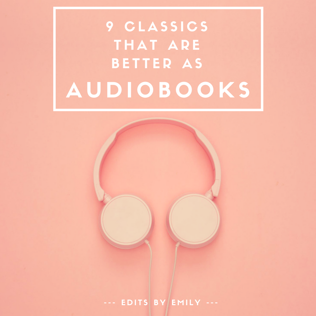 9 CLASSICS THAT ARE BETTER ASAUDIOBOOKS